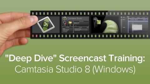 Deep Dive Screencast Training- Camtasia Studio 8 (Windows)