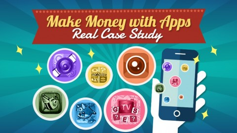 How to Make Money with Apps - Step by Step Real Case Study