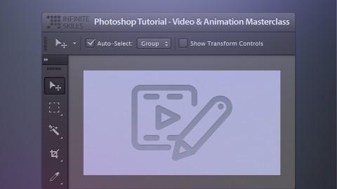 Photoshop Tutorial - Video & Animation Masterclass