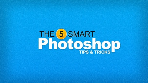 The 5 Smart Photoshop Tips and Tricks
