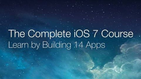 The Complete iOS 7 Course - Learn by Building 14 Apps