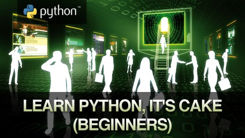 Learn Python, it's CAKE (Beginners)